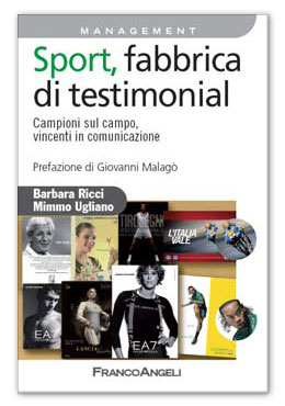 Campioni sul campo, vincenti in comunicazione Barbara Ricci, Mimmo Ugliano, prefazione Giovanni Malagò – FrancoAngeli Editore